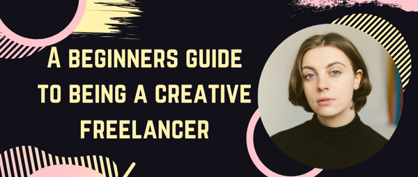 A beginners guide to being a creative freelancer